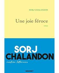 Une joie féroce : roman / Sorj Chalandon | Chalandon, Sorj (1952-....). Auteur