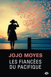 Les fiancées du Pacifique / Jojo Moyes | Moyes, Jojo (1969-....). Auteur