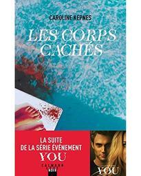 Les corps cachés / Caroline Kepnes | Kepnes, Caroline (1976-....). Auteur