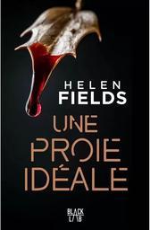 Une proie idéale / Helen Fields | Fields, Helen. Auteur