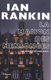 La maison des mensonges / Ian Rankin   Rankin, Ian (1960-....). Auteur