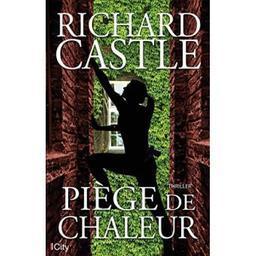 Piège de chaleur / Richard Castle   Castle, Richard. Auteur
