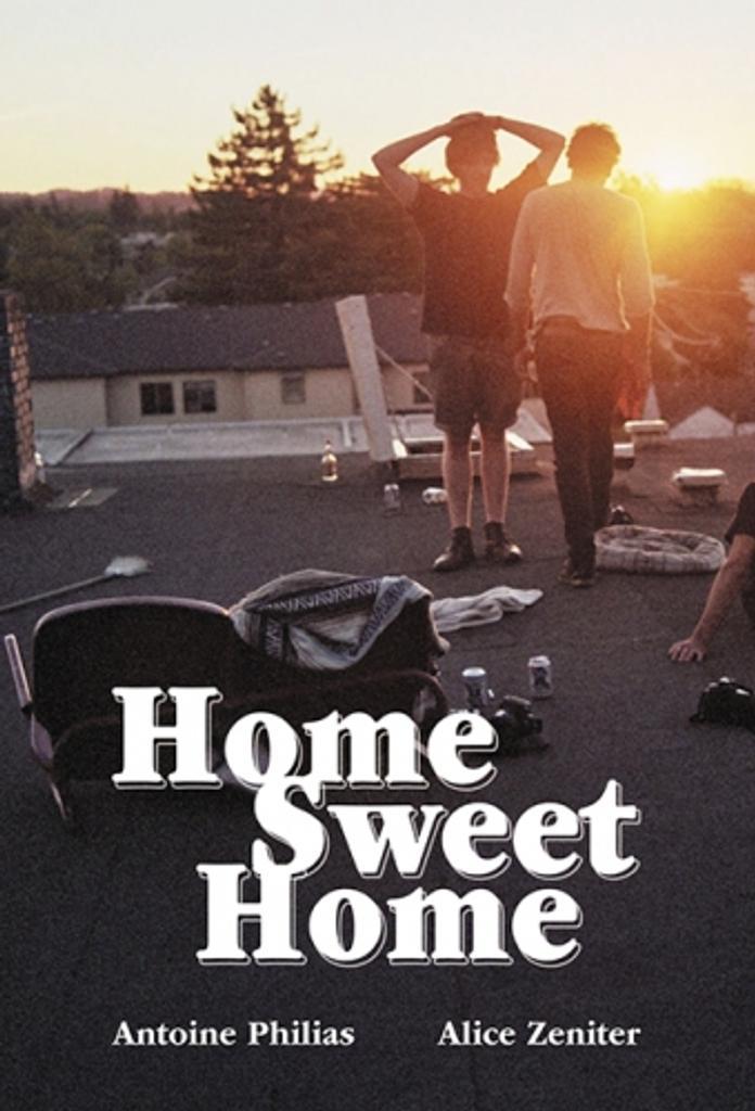Home sweet home / Antoine Philias, Alice Zeniter  