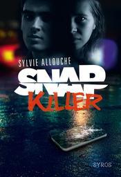 Snap killer / Sylvie Allouche | Allouche, Sylvie (1960-....). Auteur